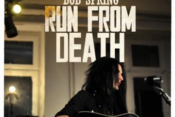Bob Spring – Run From Death