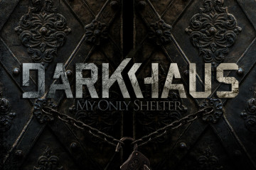 Darkhaus – My Only Shelter (zVg)