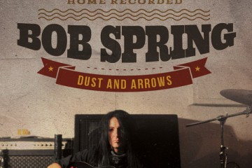Bob Spring – Dust And Arrows (zVg)
