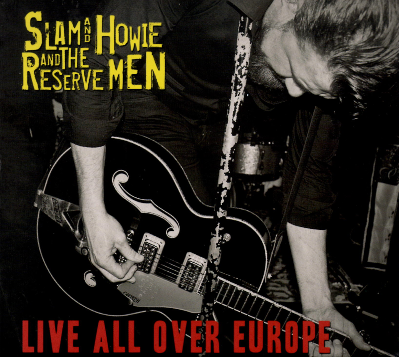 slam and howie and the reservemen - live all over europe