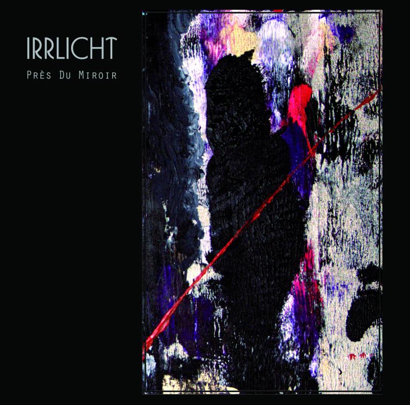 Irrlicht – Près du miroir (zVg)