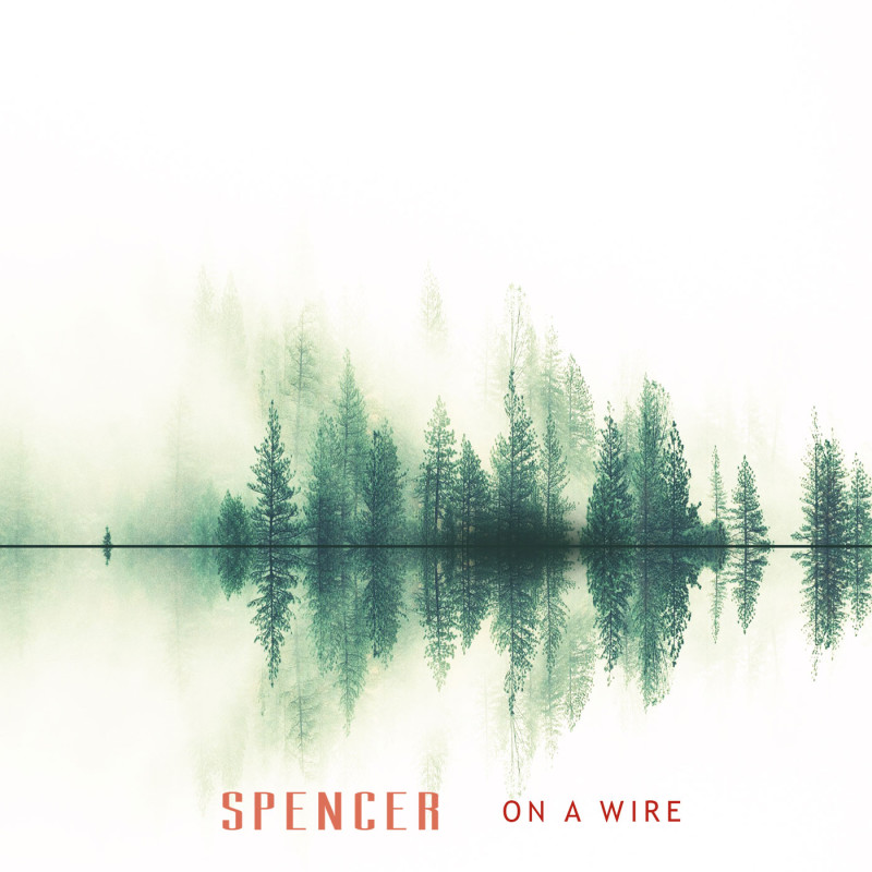 Spencer – On A Wire