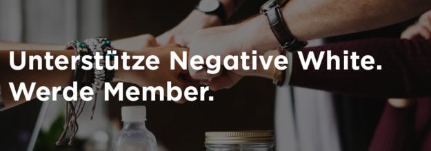 Negative White Member Kultur